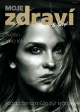 KAŽDÁ ŽENA MŮŽE BÝT KRÁSNÁ - Moje zdraví & styl - 2018 / 01